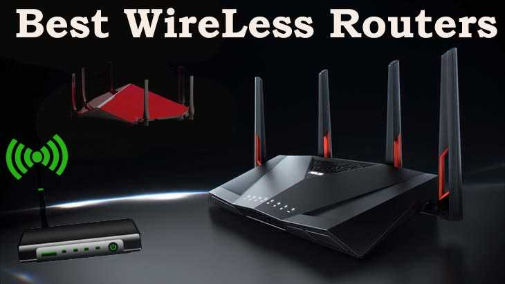Best Wireless Routers (2018)- Buyers Guide & Tested Reviews